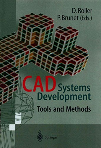 cad-systems-development-tools-and-methods-edited-by-dieter-roller-published-on-april-2014