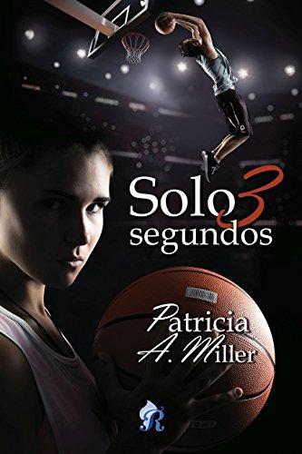 Descargar Libro Solo 3 segundos (Romantic Ediciones) de Patricia A. Miller