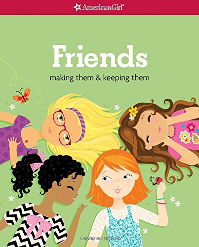 Friends (Revised): Making Them & Keeping Them (American Girl Library) por Patti Kelley Criswell