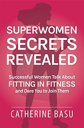 superwomen-secrets-revealed-successful-women-talk-about-fitting-in-fitness-and-dare-you-to-join-them