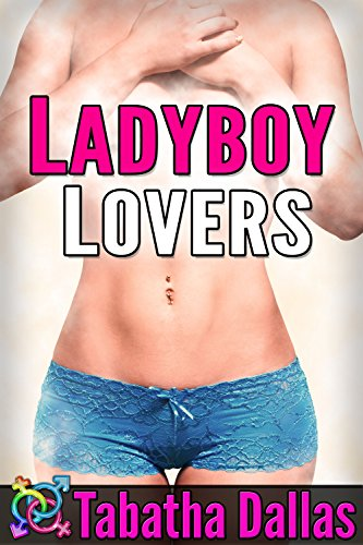 Ladyboy Lovers (Ladyboy Domination Erotica)
