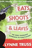 Eats, Shoots and Leaves, Lynne Truss (Paperback)