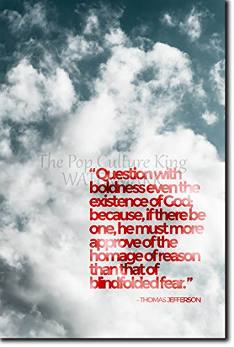 """Thomas Jefferson Quote 2 """"QUESTION WITH BOLDNESS THE EXISTENCE OF GOD..."""" - 12x8 Photo Poster Print Art Gift Atheism Atheist Richard Dawkins"""