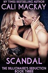 Scandal (The Billionaire's Seduction Book 3) (English Edition)