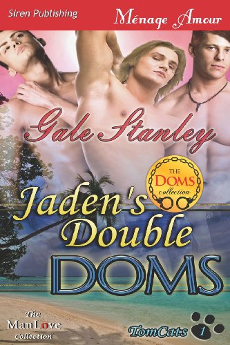 Jaden's Double Doms [Tomcats 1] (Siren Publishing Menage Amour Manlove) (Tomcats, Siren Publishing Menage Amour Manlove)