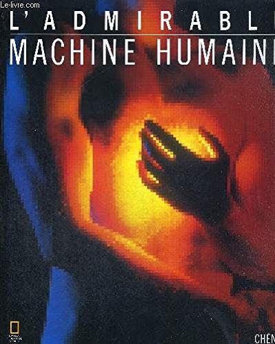 L'Admirable machine humaine par National Geographic Society (E.-U.)