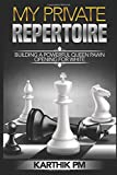 My Private Repertoire: Building a Powerful Queen Pawn Opening for White (Chess Openings)