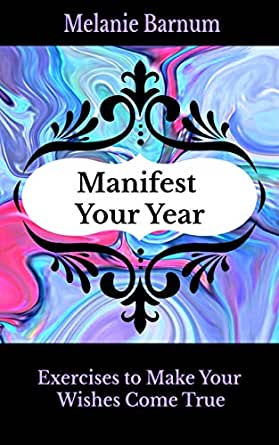 Manifest Your Year: Exercises to Make Your Wishes Come True