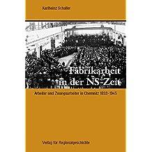 Fabrikarbeit in der NS-Zeit: Arbeiter und Zwangsarbeiter in Chemnitz 1933-1945