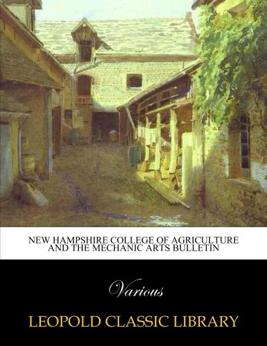 New Hampshire College of Agriculture and the Mechanic Arts bulletin por Various .