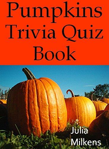 Pumpkins Trivia Quiz Book (English Edition)