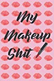 My Makeup Shit: The Ultimate Cosmetic Tracker Journal:  Your Personal...