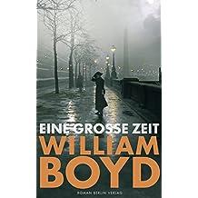 Eine große Zeit: Roman (German Edition)