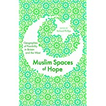 [(Muslim Spaces of Hope : Geographies of Possibility in Britain and the West)] [By (author) Richard Phillips] published on (November, 2009)