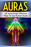 #4: Auras: 12 Surprisingly Effective Ways To See Human Auras (auras, how to see auras, the white aura)