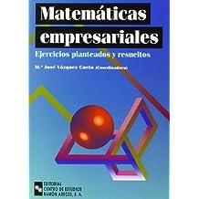 Matemáticas empresariales: Ejercicios planteados y resueltos (Libro Técnico)