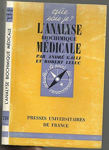 L'Analyse biochimique médicale : Par André Galli et Robert Leluc par André Galli