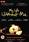 My Life Without Me [DVD] [2007]