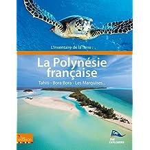 L'inventaire de la Terre : La Polynésie: The Explorers Network
