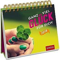 Ganz viel Glück für dich 2018: Tischkalender mit Wochenkalendarium
