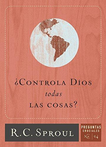 ¿Controla Dios todas Las Cosas?
