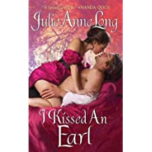 [I Kissed an Earl] [by: Julie Anne Long]