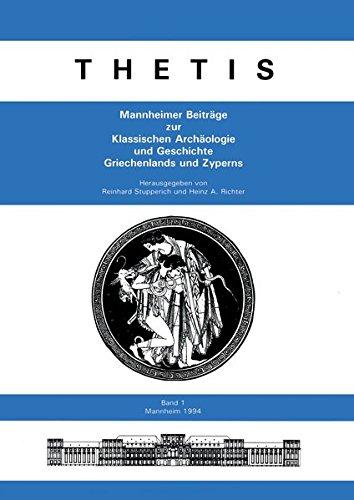 Thetis: Mannheimer Beiträge zur Klassischen Archäologie und Geschichte Griechenlands und Zyperns / 1 (1994)