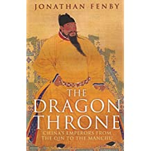 Dragon Throne: China's Emperors from the Qin to the Manchu.
