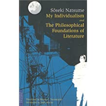 My Individualism and the Philosophical Foundations of Litera: and the Philosophical Foundations of Literature (Tuttle Classics)