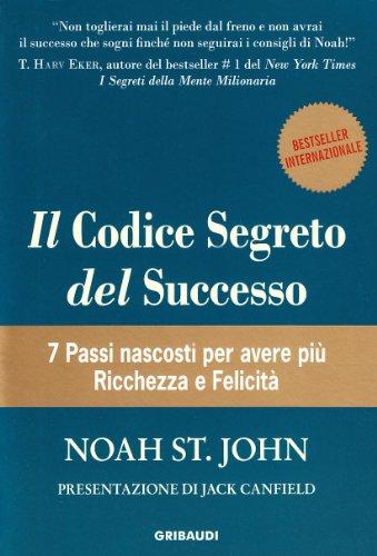 il-codice-segreto-del-successo-7-passi-nascosti-per-avere-piu-ricchezza-e-felicita