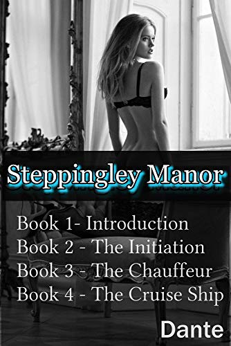 Steppingley Manor: Four book series: Intoduction, The Initiation, The Chauffeur, The Cruise Ship (English Edition) - Slave Asian Sex
