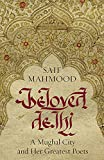 #8: Beloved Delhi: A Mughal City and her Greatest Poets
