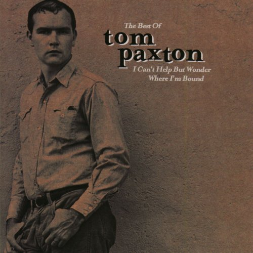 The Best Of Tom Paxton: I Can'...