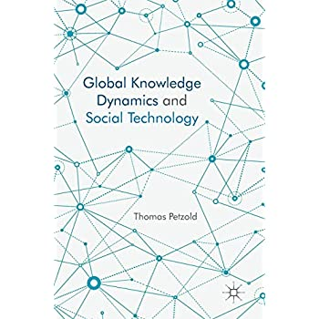 Global Knowledge Dynamics and Social Technology