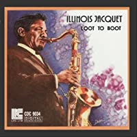 Loot to Boot By Illinois Jacquet (1992-09-03)
