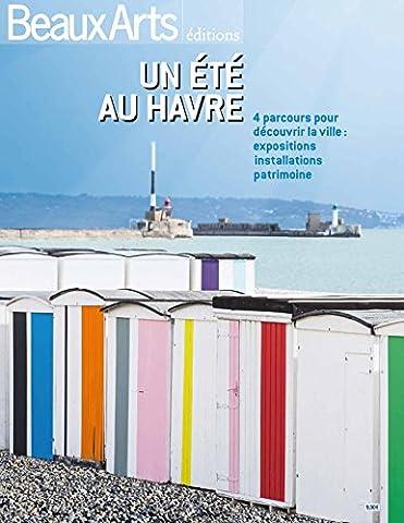Un été au Havre : 4 parcours pour découvrir la ville : exposition, installations, patrimoine