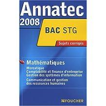 ANNATEC 2008 BAC MATHEMATIQUES STG (Ancienne édition)