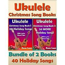 Ukulele Christmas Song Books 1 & 2 - 40 Holiday Songs with Lyrics and Ukulele Chord Tabs - Bundle of 2 Books: Holiday Songs (Ukulele Christmas Songs)