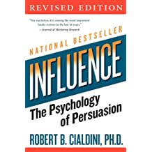 Cialdini's Influence The Psychology (Influence: The Psychology of Persuasion (Collins Business Essentials) by Robert B. Cialdini (Paperback - Dec 26. 2006))