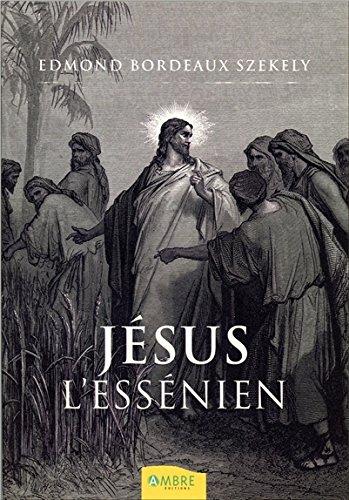 Jésus l'Essénien par Edmond Bordeaux Szekely