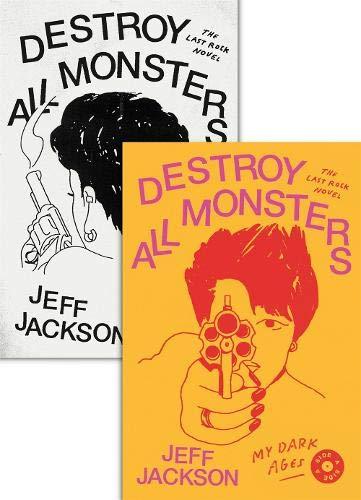 Destroy All Monsters: The Last Rock Novel por Jeff Jackson