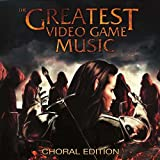 The Greatest Video Game Music - Choral Edition