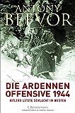 'Die Ardennen-Offensive 1944: Hitlers letzte Schlacht im Westen' von Antony Beevor