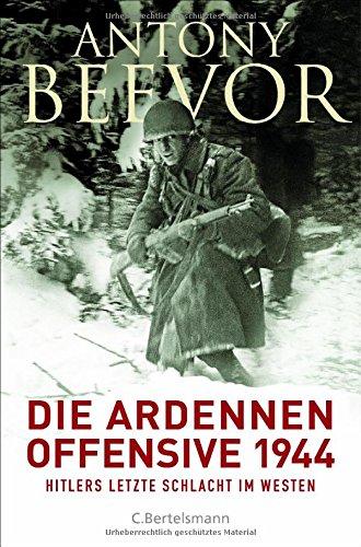 Buchseite und Rezensionen zu 'Die Ardennen-Offensive 1944: Hitlers letzte Schlacht im Westen' von Antony Beevor