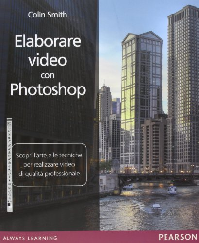elaborare-video-con-photoshop-scopri-larte-e-le-tecniche-per-realizzare-video-di-qualita-professiona