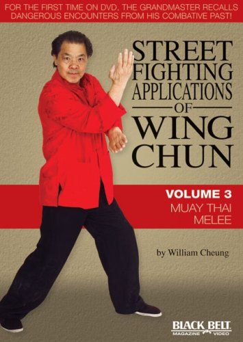 Street Fighting Applications of Wing Chun: Volume 3: Muay Thai Melee