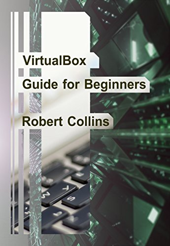 VirtualBox Guide for Beginners (English Edition)