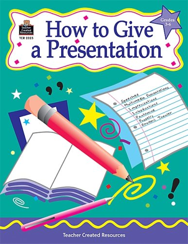 How to Give a Presentation, Grades 3 - 6 (Drei Sechs Null)