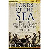 [(Lords of the Sea: The Triumph and Tragedy of Ancient Athens)] [ By (author) John R. Hale ] [March, 2010]