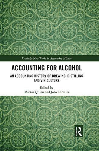 Descargar PDF Accounting for Alcohol: An Accounting History of Brewing, Distilling and Viniculture (Routledge New Works in Accounting History)
